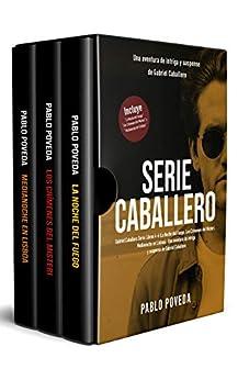 Book's Cover of Gabriel Caballero Serie: Libros 4-6 (La Noche del Fuego, Los Crímenes del Misteri, Medianoche en Lisboa): Una aventura de intriga y suspense de Gabriel Caballero Versión Kindle