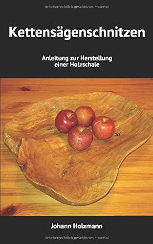 Kettensägenschnitzen: Anleitung zur Herstellung einer Holzschale
