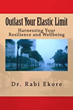 Outlast Your Elastic Limit: Harnessing Your Resilience and Wellbeing