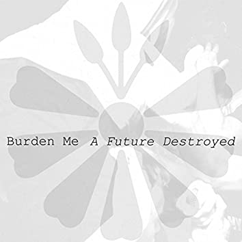 A Future Destroyed