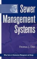 Sewer Management Systems (The Wiley Series in Infrastructure Management and Design)