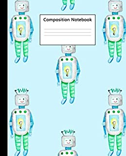 Composition Notebook: Amazing College Ruled Composition Workbook for School & University | Journal Book with 100 Blank Pages, 7.5 x 9.25 in | Cute Watercolor Robot Print