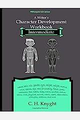 Character Development Workbook: Intermediate (Workbooks for writers) ペーパーバック