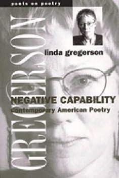 Negative Capability: Contemporary American Poetry