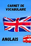 Carnet de vocabulaire anglais: Apprenez la langue | Retenez les mots | Complétez votre vocabulaire