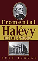 Fromental Halevy: His Life & Music (Limelight)