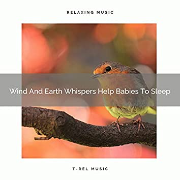 Wind And Earth Whispers Help Babies To Sleep