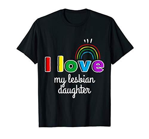 I Love My Lesbian Daughter Shirt LGBT Gift Gay Lesbian March T-Shirt