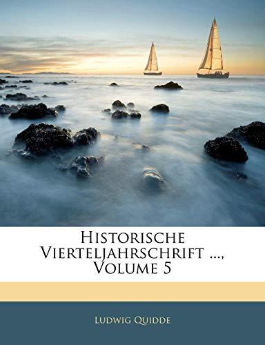 Historische Vierteljahrschrift ..., Volume 5