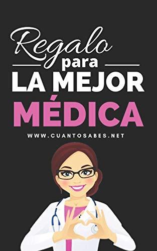 Regalo para La Mejor Médica: ¿Cuánto sabes de esta doctora?: 1 (Regalos Personalizados)