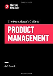 The Practitioners Guide to Product Management by Jock Busuttil