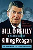 Bill O'Reilly: Killing Reagan : The Violent Assault That Changed a Presidency (Large Print Hardcover); 2015 Edition