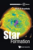 Star Formation (World Scientific Astrophysics) - Mark R Krumholz