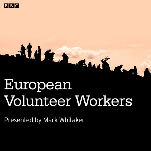 European Volunteer Workers audiobook cover art