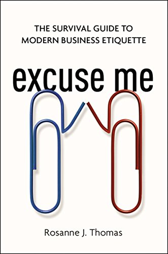 Compare Textbook Prices for Excuse Me: The Survival Guide to Modern Business Etiquette First Edition ISBN 9780814437919 by Thomas, Rosanne