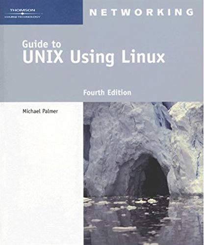 Compare Textbook Prices for Guide to UNIX Using Linux Networking Course Technology 4 Edition ISBN 9781418837235 by Palmer, Michael