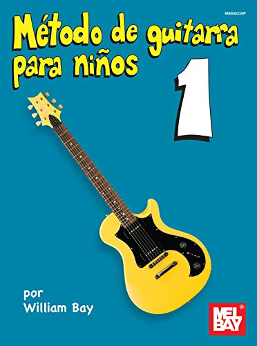 Metodo de Guitarra para Ninos Volumen Uno eBook: Bay, William ...