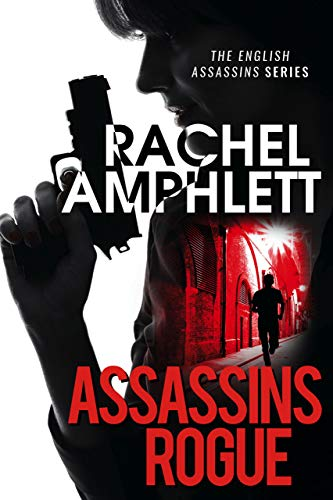 Assassins Rogue: An action-packed female assassin thriller (English Assassins Book 2) (English Edition)