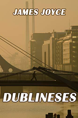 Dublineses: 15 relatos cortos desarrollados en Dublín (Spanish Edition)