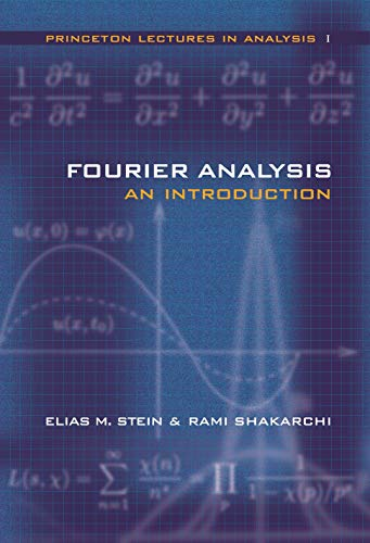 Fourier Analysis: An Introduction (Princeton Lectures in Analysis Book 1) (English Edition)