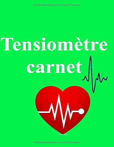 tensiomètre carnet: Carnet de Suivi de Tension Artérielle de contrôle et l