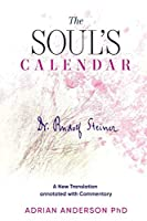 The Soul's Calendar: A New Translation Annotated with Commentary