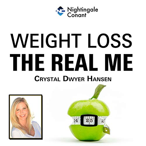Weight Loss: The Real Me Audiobook By Crystal Dwyer Hansen cover art