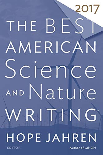 Compare Textbook Prices for Best American Science and Nature Writing 2017 The Best American Series ®  ISBN 9781328715517 by Jahren, Hope,Folger, Tim