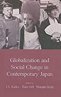 Globalization and Social Change in Contemporary Japan (Japanese Society (Paperback))
