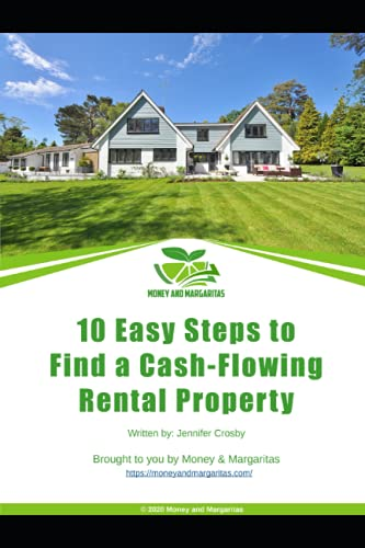Real Estate Investing Books! - 10 Easy Steps to Find a Cash-Flowing Rental Property: Brought to you by Money & Margaritas