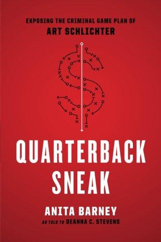Download Free Quarterback Sneak Exposing The Criminal Game Plan Of