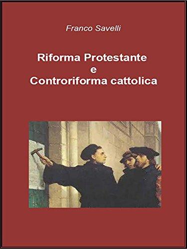 Riforma Protestante e Controriforma cattolica