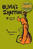 Olivia's Shopping and How She Does it: A Prejudiced Guide to the London Shops