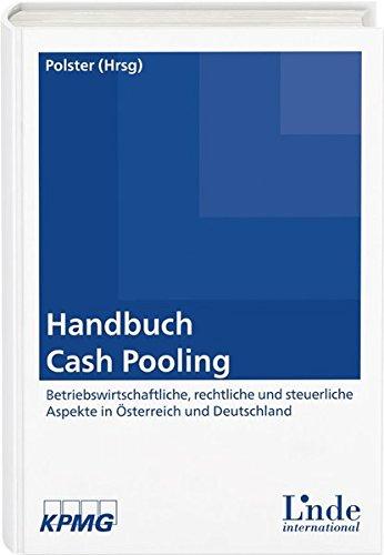 Handbuch Cash Pooling: Betriebswirtschaftliche, rechtliche und steuerliche Aspekte in Österreich und Deutschland
