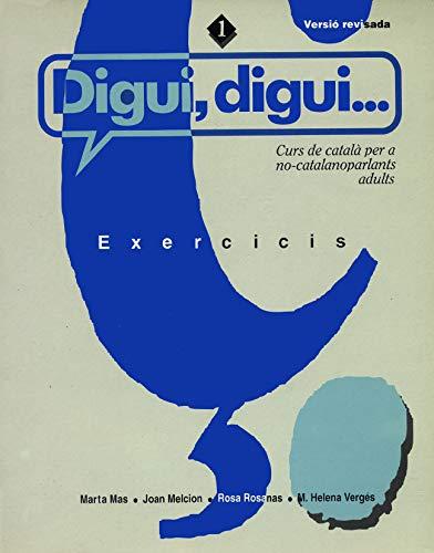 Digui, digui. Curs de català per a no-catalanoparlants adults. Llibre d'exercicis. Nivell 1