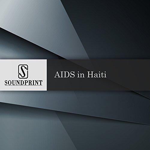 AIDS in Haiti audiobook cover art