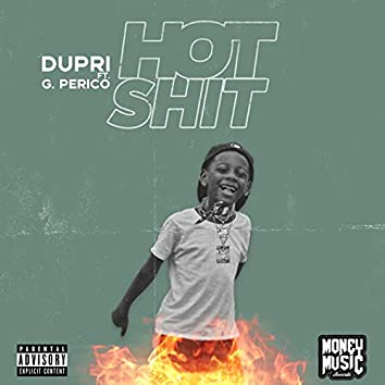 Hot Shit (feat. G Perico)