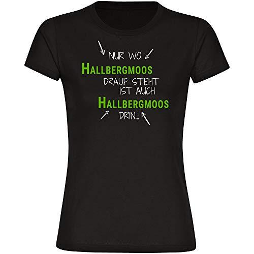 Multifanshop T-Shirt Nur wo Hallbergmoos Drauf Steht ist auch Hallbergmoos drin schwarz Damen Gr. S bis 2XL, Größe:XXL