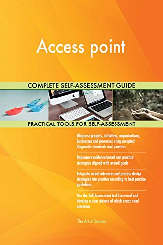 Access point All-Inclusive Self-Assessment - More than 680 Success Criteria, Instant Visual...