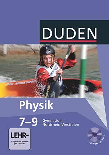 Duden Physik - Gymnasium Nordrhein-Westfalen - 7.-9. Schuljahr: Schülerbuch mit CD-ROM