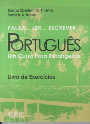 Falar...Ler...Escrever...Portugues Exercicios: Um Curso...
