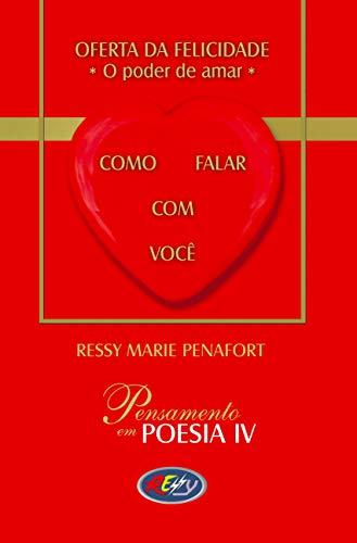 Como Falar Com Você: Oferta da Felicidade (Pensamento em Poesia Livro 4) (Portuguese Edition)
