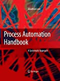 Process Automation Handbook: A Guide to Theory and Practice - Jonathan Love