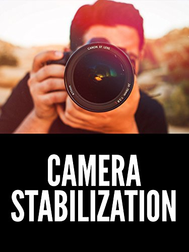Camera Stabilization Tutorial - Tripods, Monopods, and More