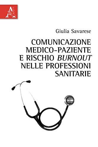 Comunicazione Medico-Paziente E Rischio Burnout Nelle Professioni Sanitarie