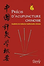 Précis d'acupuncture chinoise d'Académie de médecine tradit. chinoise