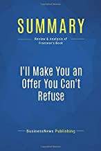 Summary: I'll Make You an Offer You Can't Refuse: Review and Analysis of Franzese's Book