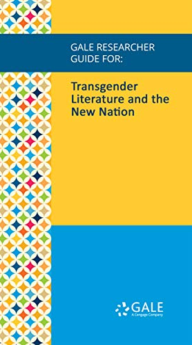 Gale researcher guide for: transgender literature and the new nation