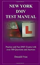 NEW YORK DMV TEST MANUAL: Practice and Pass DMV Exams with over 300 Questions and Answers