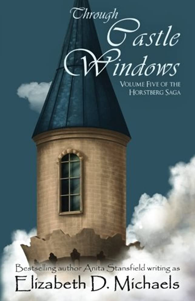 Through Castle Windows (Horstberg Saga) (Volume 5)